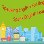 Speaking English For Beginners – Speak English Learning Easy