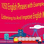 1050 English Phrases with Examples – Listening to And Improve English While Sleeping