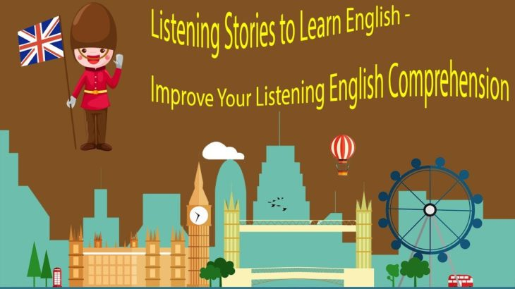 Listening Stories to Learn English – Improve Your Listening English Comprehension