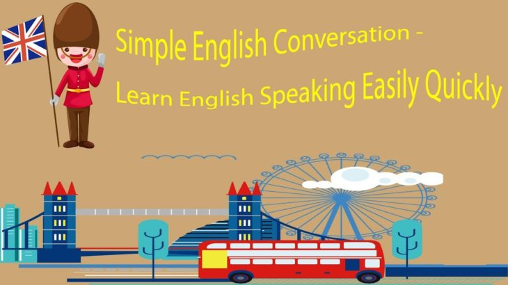 Simple English Conversation – Learn English Speaking Easily Quickly