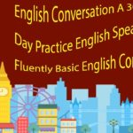 English Conversation A 30 – Day Practice English Speaking Fluently Basic English Conversation