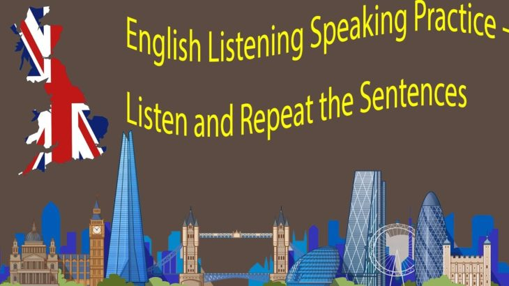 English Listening   Speaking Practice – Listen and Repeat the Sentences