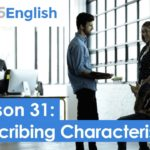 925 English Video Lesson 31 – How to Describe People and Characteristics in English