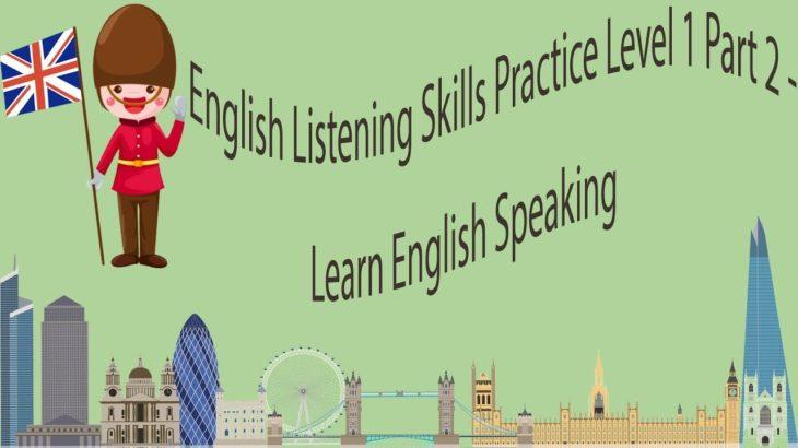 English Listening Skills Practice Level 1 Part 2 – Learn English Speaking