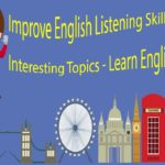 Improve English Listening Skills with Interesting Topics – Learn English Speaking