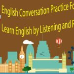 English Conversation Practice For Beginner – Learn English by Listening and Repeating