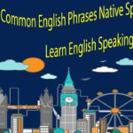 Common English Phrases Native Speakers Use – Learn English Speaking