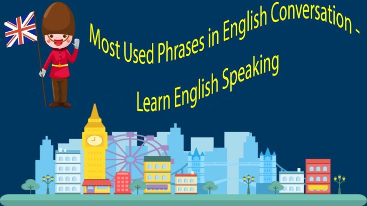 Most Used Phrases in English Conversation – Learn English Speaking