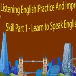 Listening English Practice And Improve Listening Skill Part 1 – Learn to Speak English Fluently