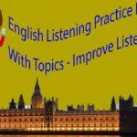 English Listening Practice Everyday With Topics – Improve Listening skills
