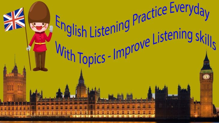 English Listening Practice Everyday With Topics – Improve Listening skills