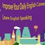 Improve Your Daily English Conversation Skills – Learn English Speaking