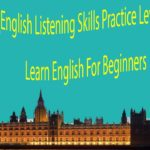 English Listening Skills Practice Level 1 Part 1 – Learn English For Beginners