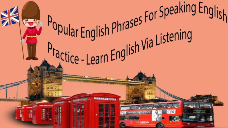 Popular English Phrases For Speaking English Practice – Learn English Via Listening