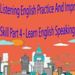Listening English Practice And Improve Listening Skill Part 4 – Learn English Speaking