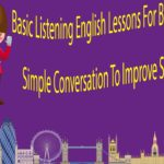 Basic Listening English Lessons For Beginner Part 1 – Simple Conversation To Improve Skill Listening