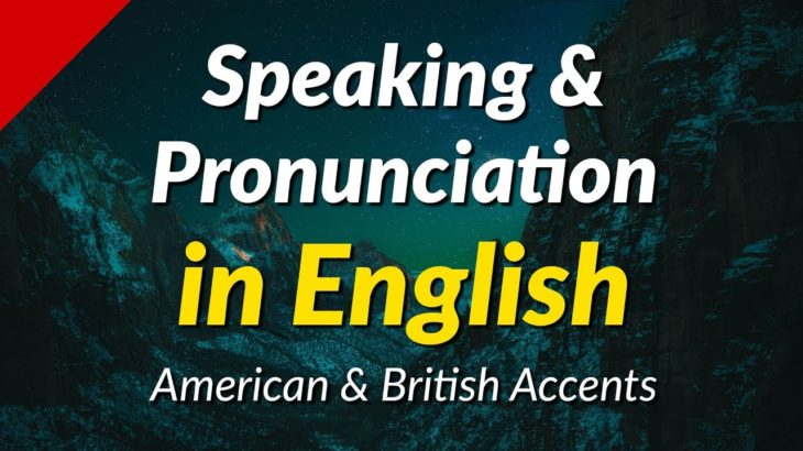 700 English Speaking & Pronunciation Exercises – American & British Accents