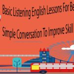 Basic Listening English Lessons For Beginner Part 2 – Simple Conversation To Improve Skill Listening