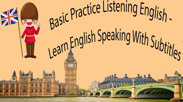 Basic Practice Listening English – Learn English Speaking With Subtitles