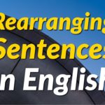 Practice Rearranging Sentences in English