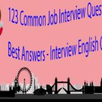 123 Common Job Interview Questions and Best Answers -Interview English Conversation