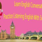 Learn English Conversation – Practice Listening English With Subtitles Part 5