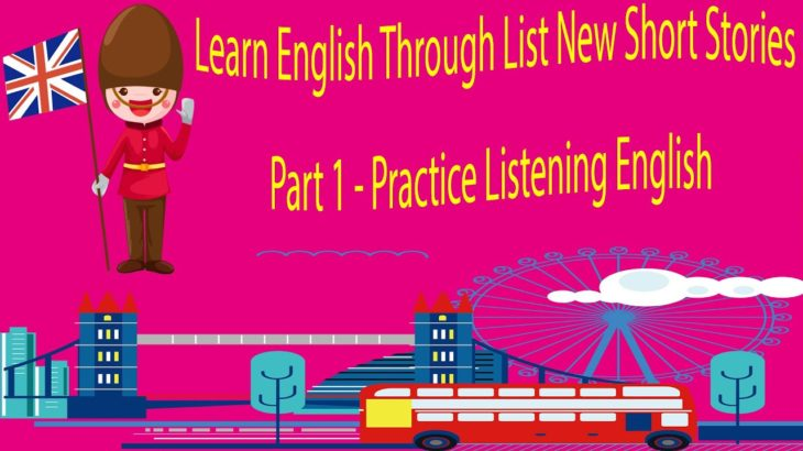 Learn English Through List New Short Stories Part 1 – Practice Listening English