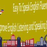 Easy To Speak English Fluently – Improve English Listening and Speaking English Practice