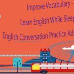 Improve Vocabulary – Learn English While Sleeping – English Conversation Practice Advanced Level