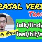 【Phrasal Verbs】句動詞トレーニング「talk/find/feel/hit/speak」