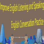 Improve English Listening and Speaking Skills Practice – English Conversation Practice Part 5