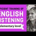 Efficient training of English listening – elementary Level