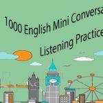 1000 English Mini Conversation and Listening Practice