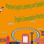 Improve English Listening and Speaking Skills Practice – English Conversation Practice Part 1