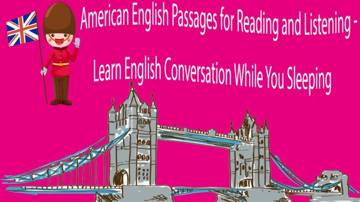 American English Passages for Reading and Listening – Learn English Conversation While You Sleeping
