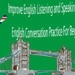 Improve English Listening and Speaking Skills Practice – English Conversation Practice Part 2
