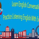 Learn English Conversation – Practice Listening English With Subtitles Part 6