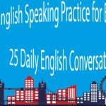 English Speaking Practice for Beginners – 25 Daily English Conversations