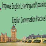Improve English Listening and Speaking Skills Practice – English Conversation Practice Part 4