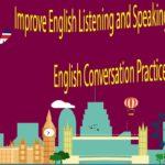 Improve English Listening and Speaking Skills Practice – English Conversation Practice Part 6