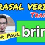 【Phrasal Verbs】bringを極める!
