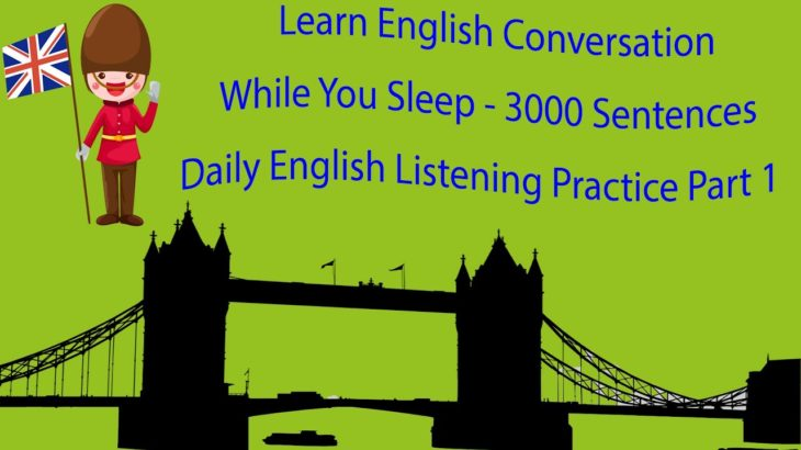 Learn English Conversation While You Sleep   3000 Sentences Daily English Listening Practice Part 1
