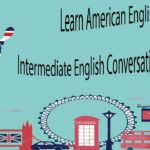 Learn American English – Intermediate English Conversation Practice 3