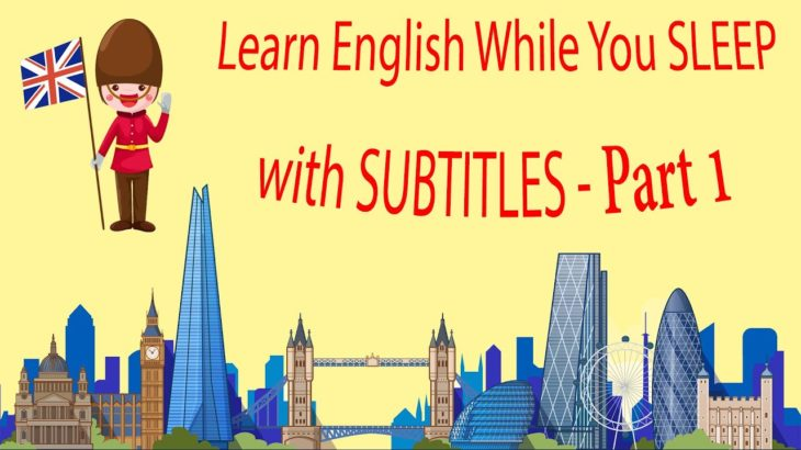 Learn English While You SLEEP with SUBTITLES – Part 1