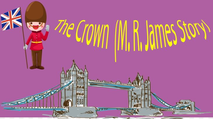 The Crown  (M. R. James Story)