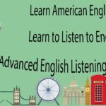 Learn American English – Learn to Listen to English – Advanced English Listening Lessons 4