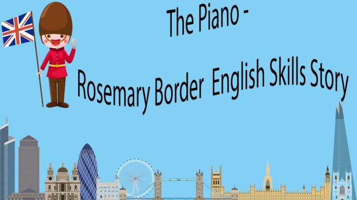 The Piano – Rosemary Border  English Skills Story
