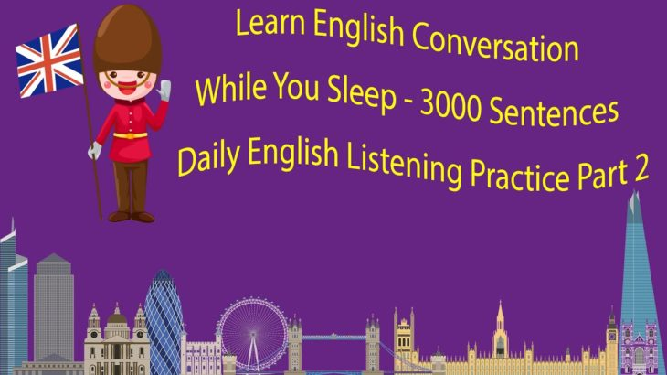 Learn English Conversation While You Sleep – 3000 Sentences Daily English Listening Practice Part 2