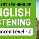 Efficient training of English listening – Advanced Level (2)