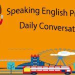 Speaking English Practice – Daily Conversation
